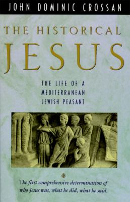 Historical Jesus The Life of a Mediterranean Jewish Peasant
