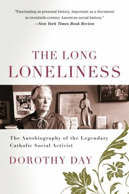 Long Loneliness The Autobiography of Dorothy Day