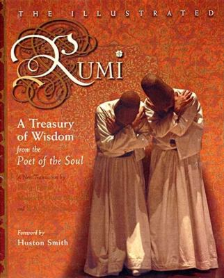 Illustrated Rumi A Treasury of Wisdom from the Poet of the Soul