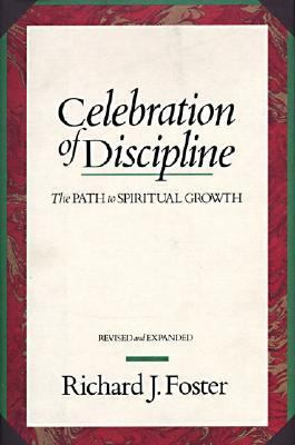 Celebration of Discipline The Path to Spiritual Growth  20th Anniversary Edition