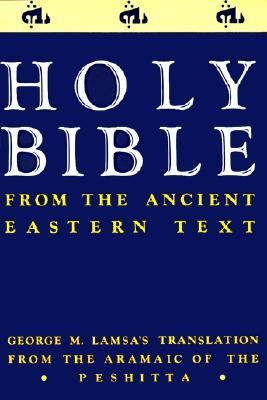 Holy Bible From the Ancient Eastern Text