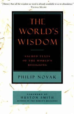 World's Wisdom Sacred Texts of the World's Religions