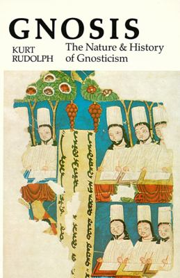 Gnosis The Nature and History of Gnosticism