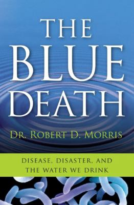 Blue Death Disease, Disaster, and the Water We Drink