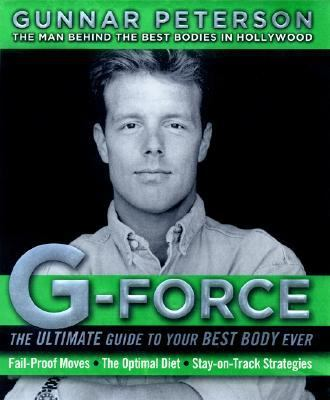 G-force The Ultimate Guide To Your Best Body Ever