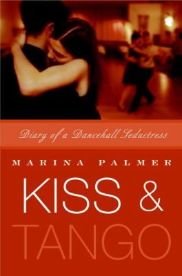 Kiss And Tango Diary of a Dancehall Seductress