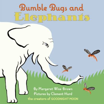 Bumble Bugs And Elephants A Big And Little Book