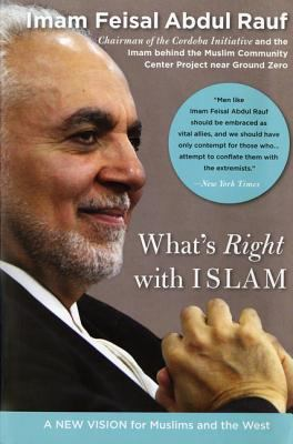 What's Right With Islam A New Vision for Muslims and the West