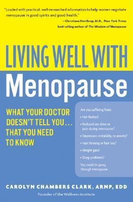 Living Well With Menopause What Your Doctor Doesn't Tell You...That You Need To Know