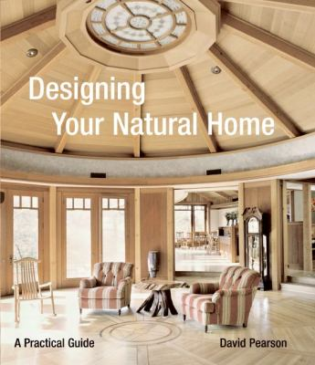 Designing Your Natural Home A Practical Guide