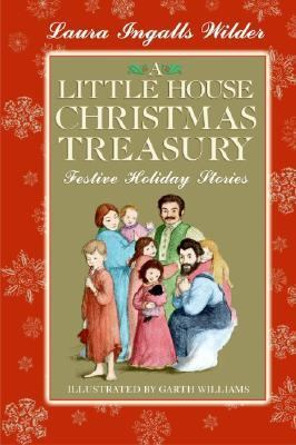 Little House Christmas Treasury Festive Holiday Stories