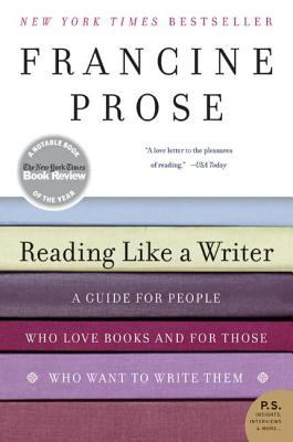 Reading Like a Writer A Guide for People Who Love Books And for Those Who Want to Write Them