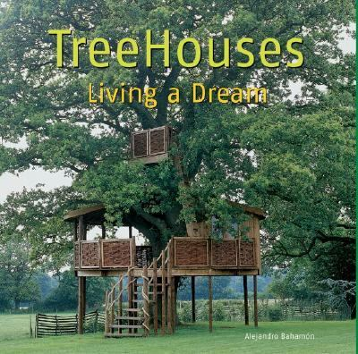 TreeHouses Living a Dream