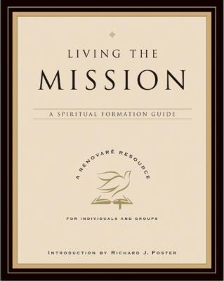 Living the Mission A Spiritual Formation Guide