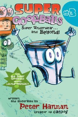 Super Goofballs Book 3, Super Underwear...and Beyond!
