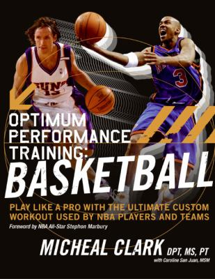Optimum Performance Training Basketball  Play Like a Pro With the Ultimate Nba Custom Workout