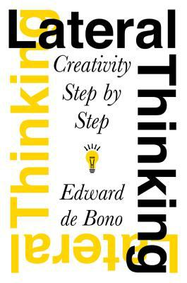 Lateral Thinking Creativity Step by Step