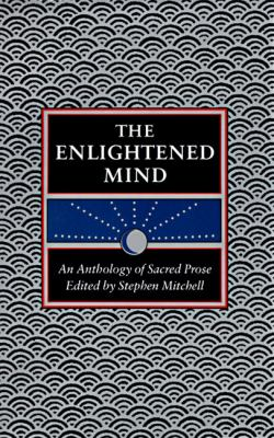 Enlightened Mind An Anthology of Sacred Prose