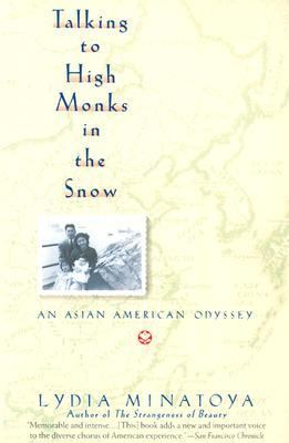Talking to High Monks in the Snow An Asian-American Odyssey