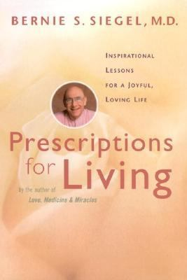 Prescriptions for Living Inspirational Lessons for a Joyful, Loving Life