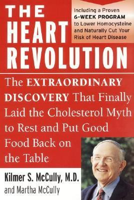 Heart Revolution The Extraordinary Discovery That Finally Laid the Cholesterol Myth to Rest and Put Good Food Back on the Table