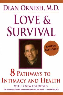 Love & Survival 8 Pathways to Intimacy and Health