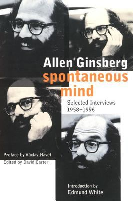 Spontaneous Mind Selected Interviews, 1958-1996