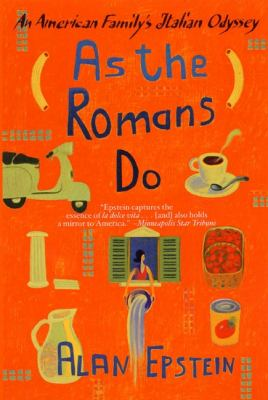 As the Romans Do An American Family's Italian Odyssey