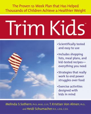 Trim Kids The Proven 12-Week Plan That Has Helped Thousands of Children Achieve a Healthier Weight