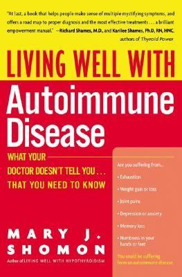 Living Well With Autoimmune Disease What Your Doctor Doesn't Tell You-- That You Need to Know