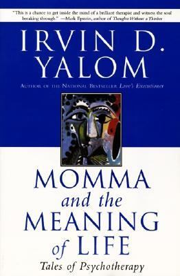 Momma and the Meaning of Life Tales of Psychotherapy