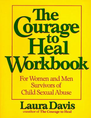 Courage to Heal Workbook For Women and Men Survivors of Child Sexual Abuse
