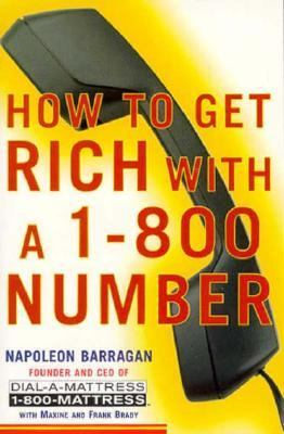 How to Get Rich with a 1-800 Number - Napoleon Barragan - Paperback
