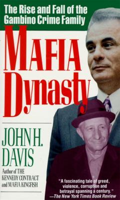Mafia Dynasty The Rise and Fall of the Gambino Crime Family