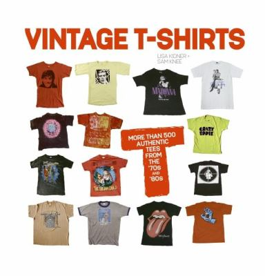 Vintage T-shirts More Than 500 Authentic Tees from the '70s and '80s