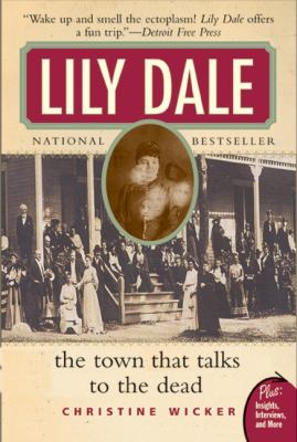 Lily Dale The Town That Talks to the Dead
