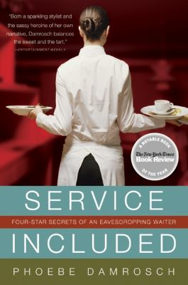 Service Included: Four-Star Secrets of an Eavesdropping Waiter - Damrosch, Phoebe pdf epub