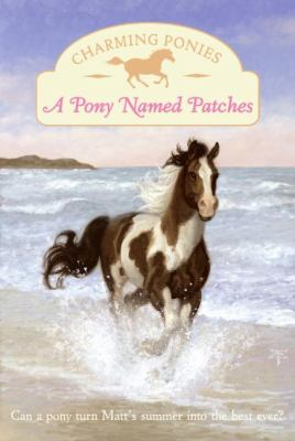 A Pony Named Patches (Charming Ponies Series)