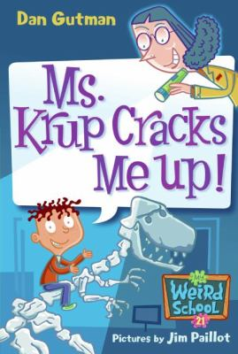 Ms. Krup Cracks Me Up! (My Weird School Series #21)