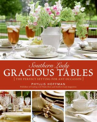 Southern Lady Gracious Tables the Perfect Setting for Any Occasion