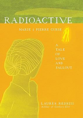 Radioactive : Marie and Pierre Curie - A Tale of Love and Fallout
