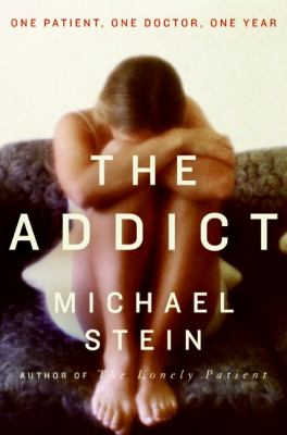 Addict: One Patient, One Doctor, One Year