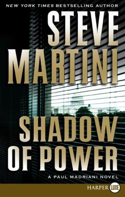 Shadow of Power (Paul Madriani Series #9)