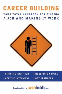 Career Building: Your Total Handbook for Finding a Job and Making It Work - Careerbuilder.com Editors, Cook's Illustrated Magazine Editors pdf epub