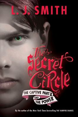 Secret Circle: The Captive Part II and The Power