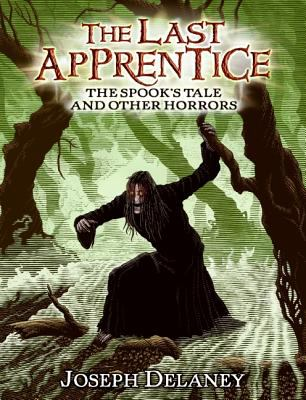 The Spook's Tale and Other Horrors (The Last Apprentice Series)