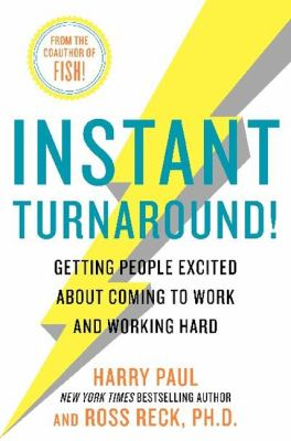Instant Turnaround!: Getting People Excited about Coming to Work and Working Hard - Paul, Harry, Reck, Ross pdf epub