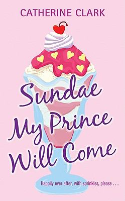 Love and Other Things I'm Bad At : Rocky Road Trip and Sundae My Prince Will Come