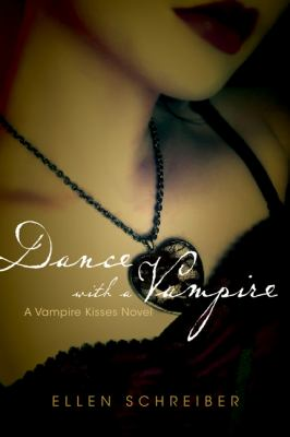 Dance with a Vampire (Vampire Kisses Series #4)