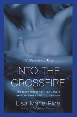 Into the Crossfire: A Novel